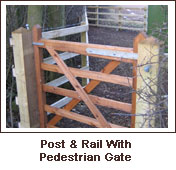 Click to view. Post & Rail With Pedestrian Gate